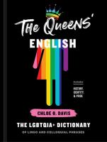 The Queens' English : the LGBTQIA+ dictionary of lingo and colloquial phrases