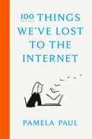 100 Things We've Lost to the Internet