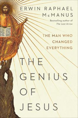 The genius of Jesus  the man who changed everything