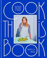 Cook This Book: Techniques That Teach & Recipes to Repeat