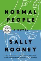 NORMAL PEOPLE: A NOVEL [large Print]