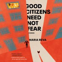 Good Citizens Need Not Fear : Stories