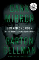 Media Cover for Dark Mirror: Edward Snowden and the American Surveillance State