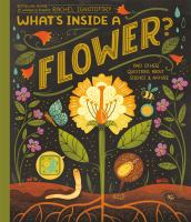 What's Inside A Flower? : And Other Questions About Science and Nature by Rachel Ignotofsky