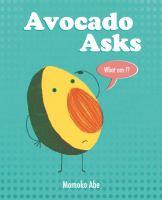 """Avocado asks """"What am I?"""""""