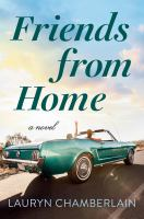 Friends from home : a novel