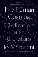 The human cosmos : civilization and the stars