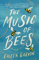 The music of bees : a novel368 pages ; 23 cm