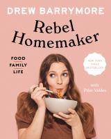 Rebel Homemaker Food, Family, Life