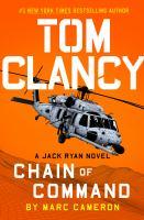 Tom Clancy Chain of Command : A Jack Ryan Novel.