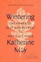 Wintering The Power of Rest and Retreat in Difficult Times