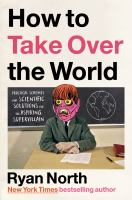 How to Take Over the World: Practical Schemes and Scientific Solutions for the A