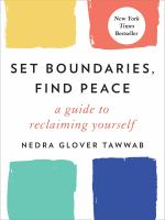 Set Boundaries, Find Peace : A Guide to Reclaiming Yourself.
