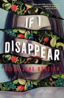 If I Disappear : A Novel.
