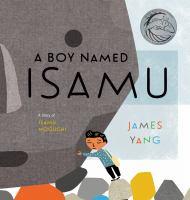 A boy named Isamu : a story of Isamu Noguchi