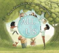 All of us1 volume (unpaged) : color illustrations ; 24 cm