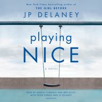 Playing nice [sound recording (unabridged book on CD)] : a novel