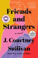 Friends and strangers [large print]