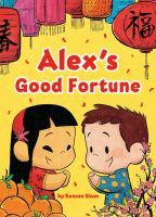 Alex%27s good fortune32 pages : color illustrations ; 24 cm