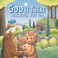 God Is There Wherever You Go