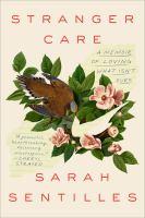 Stranger Care : A Memoir of Loving What Isn't Ours.