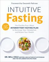 Intuitive Fasting: The Flexible Four-Week Intermittent Fasting Plan To Recharge Your Metabolism And Renew Your Health