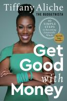Get Good with Money : Ten Simple Steps to Becoming Financially Whole.