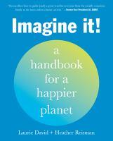 Imagine it! : a handbook for a happier planet