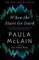 When the Stars Go Dark: A Novel