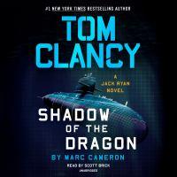 Tom Clancy [sound recording (unabridged book on CD)] : shadow of the dragon