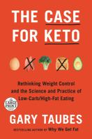Media Cover for Case for Keto: Rethinking Weight Control and the Science and Practice of Low-Car