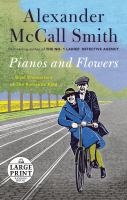Pianos and Flowers : Brief Encounters of the Romantic Kind (Large Print)