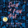 Such a fun age [sound recording (unabridged book on CD)] : a novel
