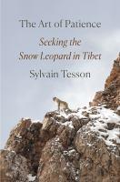 The Art Of Patience: Seeking The Snow Leopard In Tibet