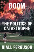 Doom: The Politics of Castastrophe