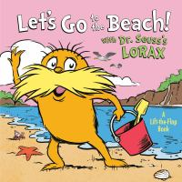 Let's Go To The Beach! : With Dr. Seuss's Lorax