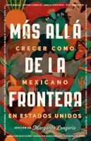 Viviendo ms̀ all̀ de las fronteras/ Living Beyond Borders