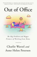 Out Of Office: The Big Problem And Bigger Promise Of Working From Home
