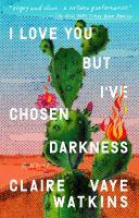 I Love You but I've Chosen Darkness