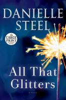 All that glitters [text (large print)] : a novel
