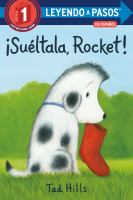 ¡Suéltala, Rocket! (Drop It, Rocket! Spanish Edition)