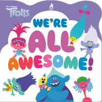 WE'RE ALL AWESOME!