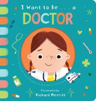 I Want to Be... A Doctor