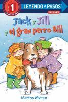 Jack y Jill y el gran perro Bill/ Jack and Jill and Big Dog Bill