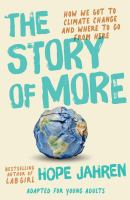 The Story Of More (Adapted For Young Adults): How We Got To Climate Change And Where To Go From Here