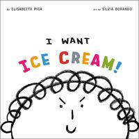 I Want Ice Cream!