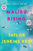 MALIBU RISING : A NOVEL [LARGE PRINT]