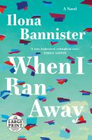 When I Ran Away : A Novel