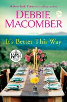 IT'S BETTER THIS WAY : A NOVEL [LARGE PRINT]