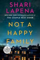 NOT A HAPPY FAMILY : A NOVEL [LARGE PRINT]